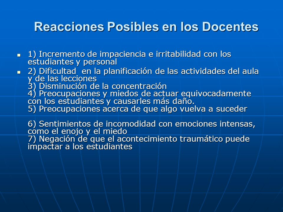 Reacciones Posibles en los Docentes 1) Incremento de impaciencia e irritabilidad con los estudiantes y personal 1) Incremento de impaciencia e irritab