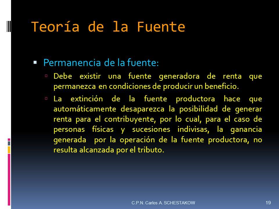 Teoría de la Fuente Permanencia de la fuente: Debe existir una fuente generadora de renta que permanezca en condiciones de producir un beneficio. La e