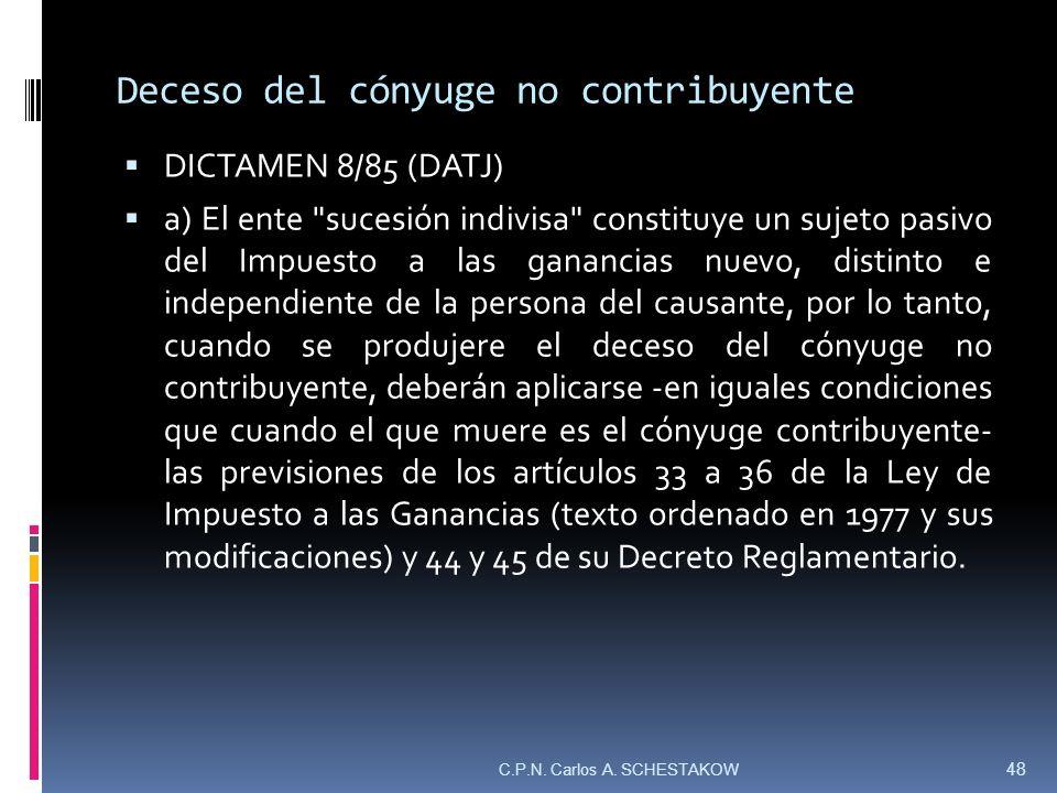 Deceso del cónyuge no contribuyente DICTAMEN 8/85 (DATJ) a) El ente