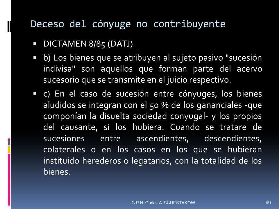 Deceso del cónyuge no contribuyente DICTAMEN 8/85 (DATJ) b) Los bienes que se atribuyen al sujeto pasivo