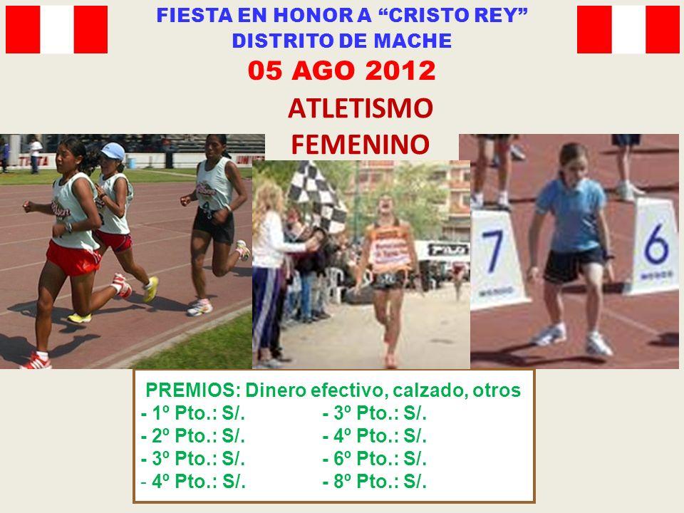 ATLETISMO FEMENINO PREMIOS: Dinero efectivo, calzado, otros - 1º Pto.: S/.
