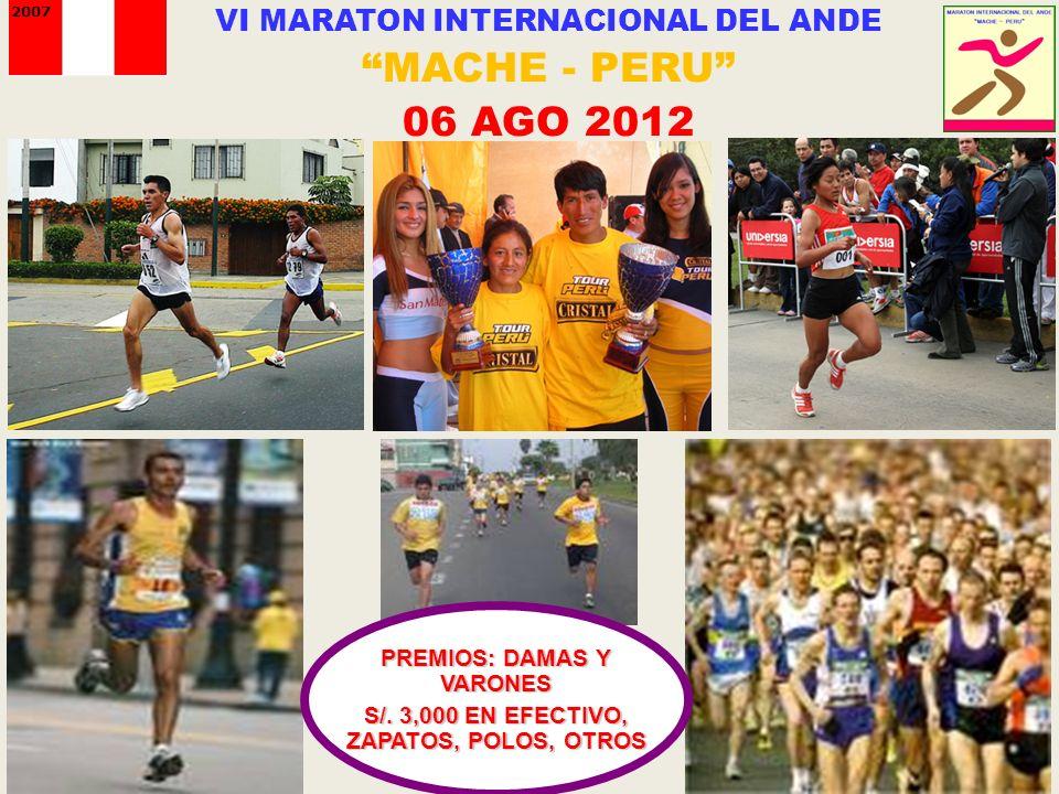 2007 VI MARATON INTERNACIONAL DEL ANDE MACHE - PERU 06 AGO 2012 PREMIOS: DAMAS Y VARONES S/.