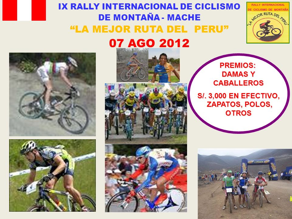 IX RALLY INTERNACIONAL DE CICLISMO DE MONTAÑA - MACHE LA MEJOR RUTA DEL PERU 07 AGO 2012PREMIOS: DAMAS Y CABALLEROS S/.