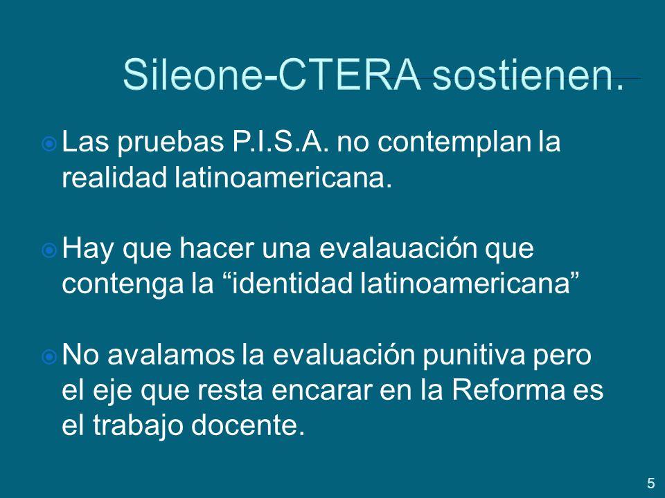 5 Sileone-CTERA sostienen. Las pruebas P.I.S.A. no contemplan la realidad latinoamericana.