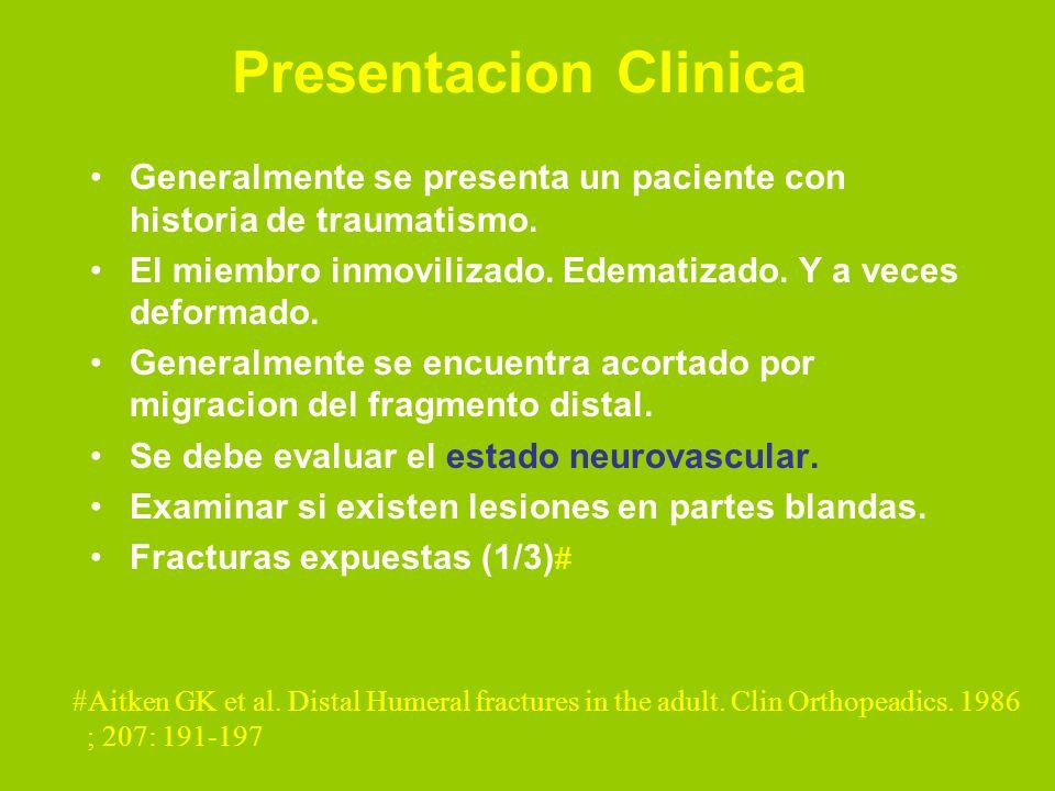 Presentacion Clinica Generalmente se presenta un paciente con historia de traumatismo. El miembro inmovilizado. Edematizado. Y a veces deformado. Gene