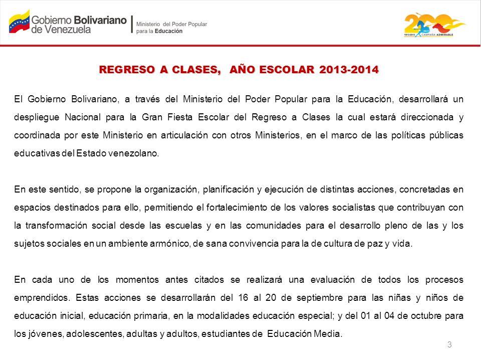 REGRESO A CLASES, AÑO ESCOLAR 2013-2014 El Gobierno Bolivariano, a través del Ministerio del Poder Popular para la Educación, desarrollará un desplieg