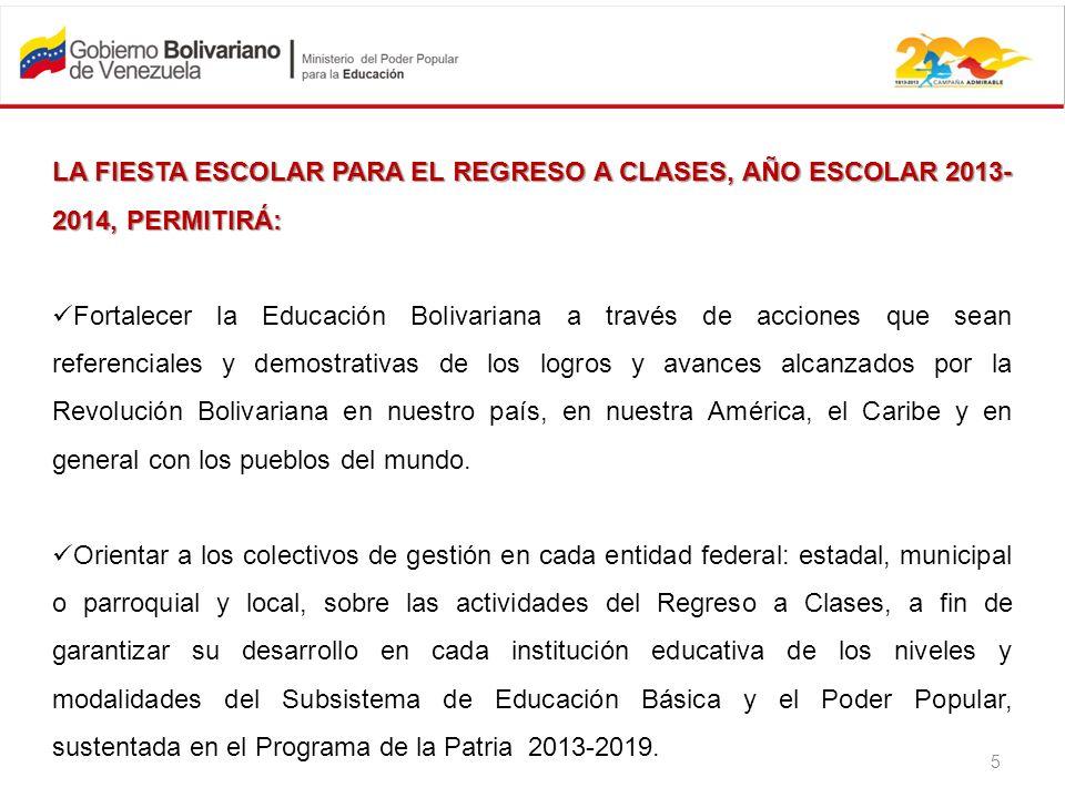 Efectuar la Fiesta Escolar que promueva de forma amena, dinámica, recreativa y participativa el Aprender para el Vivir Viviendo en la construcción de la Patria Bolivariana y Socialista conjuntamente con las y los sujetos sociales del entorno educativo, instituciones públicas y organizaciones sociales, culturales, deportivas, socio productivas, entre otras,.