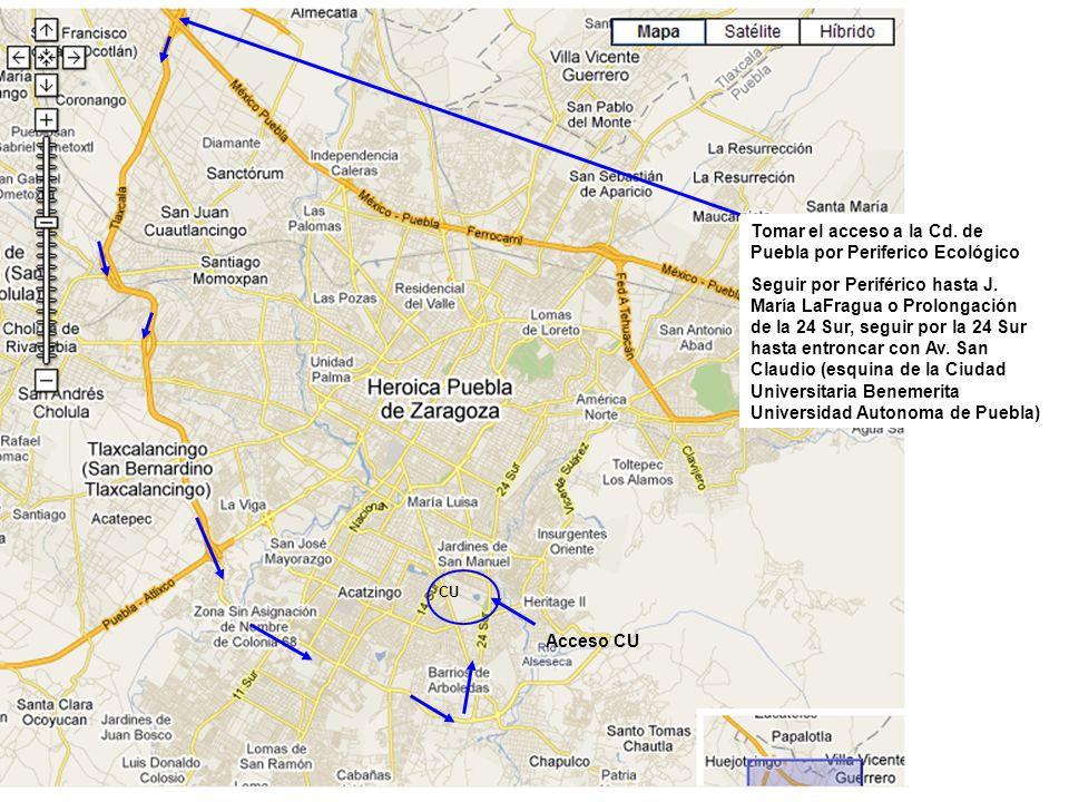 Tomar el acceso a la Cd. de Puebla por Periferico Ecológico Seguir por Periférico hasta J. María LaFragua o Prolongación de la 24 Sur, seguir por la 2