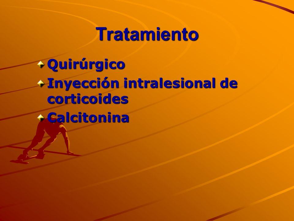 Tratamiento Quirúrgico Inyección intralesional de corticoides Calcitonina