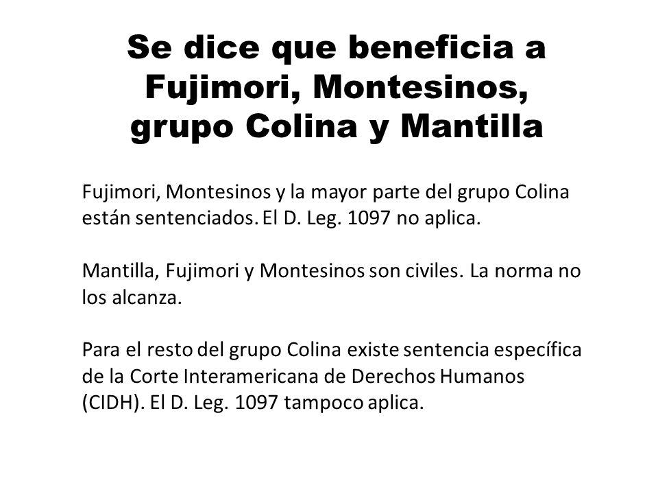 Se dice que beneficia a Fujimori, Montesinos, grupo Colina y Mantilla Fujimori, Montesinos y la mayor parte del grupo Colina están sentenciados. El D.