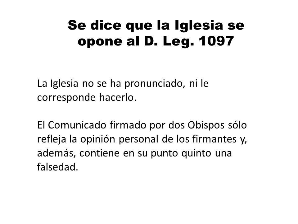 Se dice que la Iglesia se opone al D. Leg. 1097 La Iglesia no se ha pronunciado, ni le corresponde hacerlo. El Comunicado firmado por dos Obispos sólo