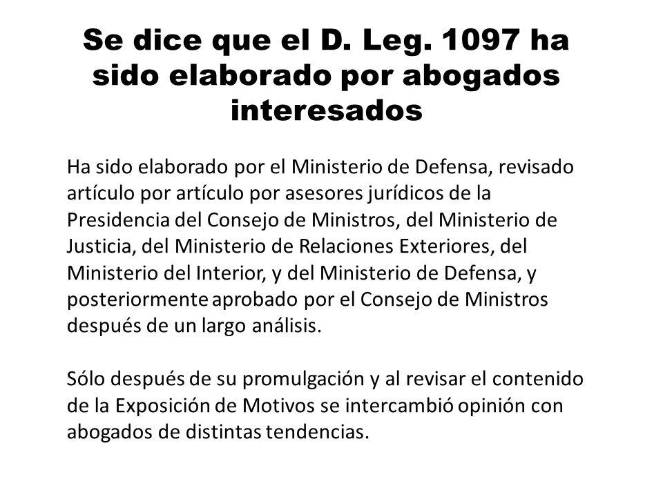 Se dice que el D. Leg. 1097 ha sido elaborado por abogados interesados Ha sido elaborado por el Ministerio de Defensa, revisado artículo por artículo