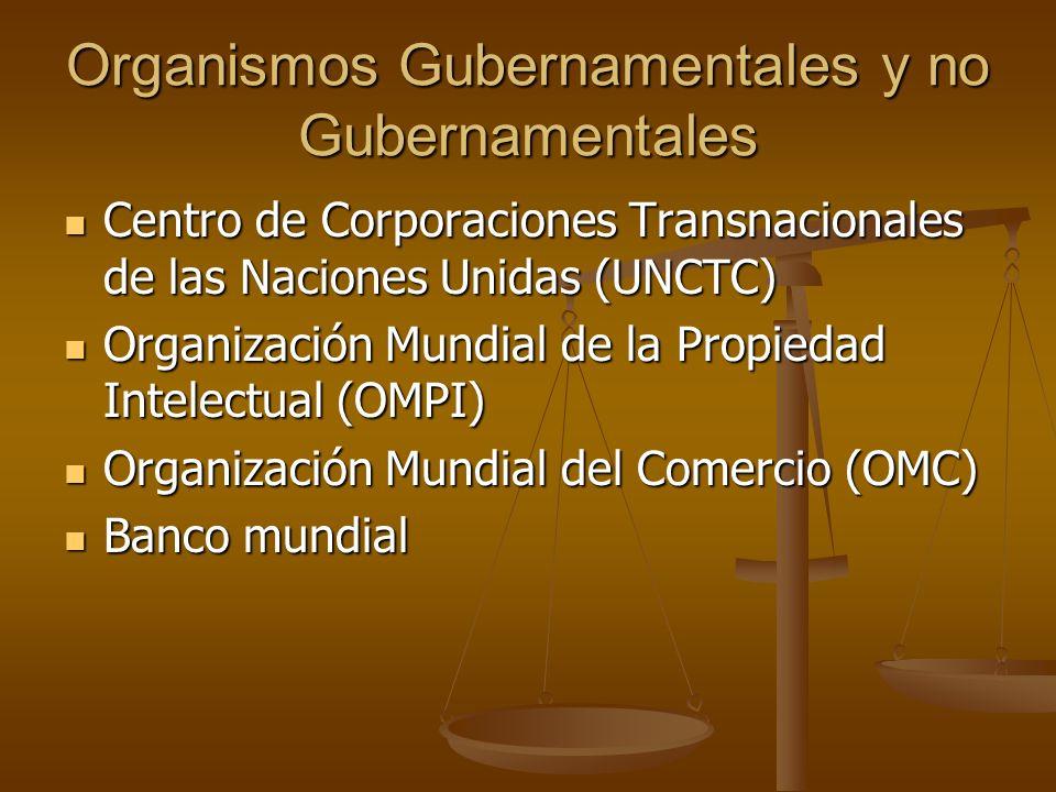 Organismos Gubernamentales y no Gubernamentales Centro de Corporaciones Transnacionales de las Naciones Unidas (UNCTC) Centro de Corporaciones Transna