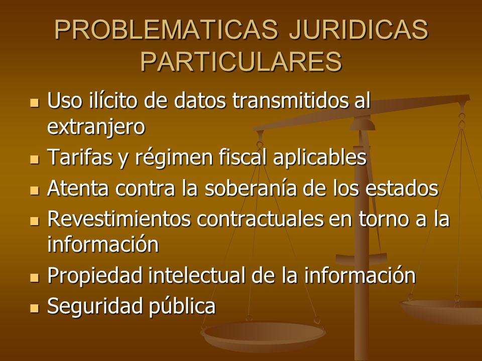PROBLEMATICAS JURIDICAS PARTICULARES Uso ilícito de datos transmitidos al extranjero Uso ilícito de datos transmitidos al extranjero Tarifas y régimen