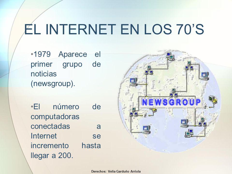 EL INTERNET EN LOS 70S 1979 Aparece el primer grupo de noticias (newsgroup). El número de computadoras conectadas a Internet se incremento hasta llega
