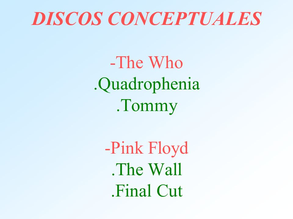 DISCOS CONCEPTUALES -The Who.Quadrophenia.Tommy -Pink Floyd.The Wall.Final Cut