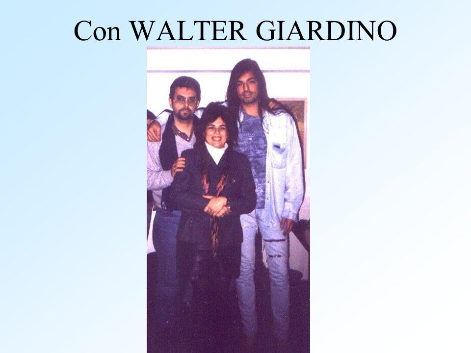 Con WALTER GIARDINO