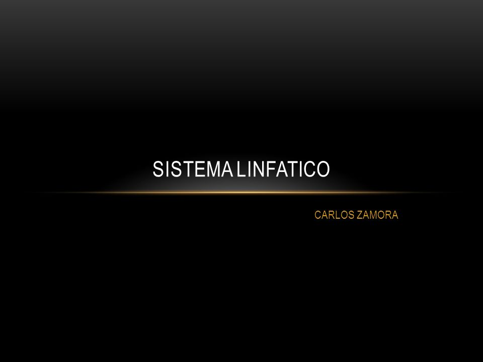 CARLOS ZAMORA SISTEMA LINFATICO