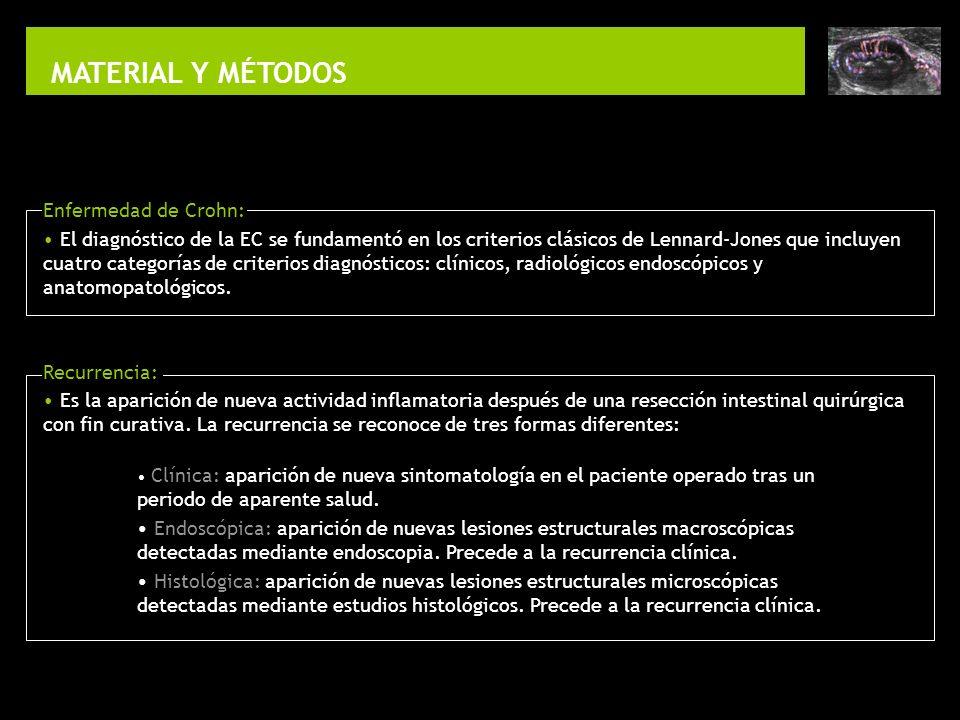 MATERIAL Y MÉTODOS Enfermedad de Crohn: El diagnóstico de la EC se fundamentó en los criterios clásicos de Lennard-Jones que incluyen cuatro categoría