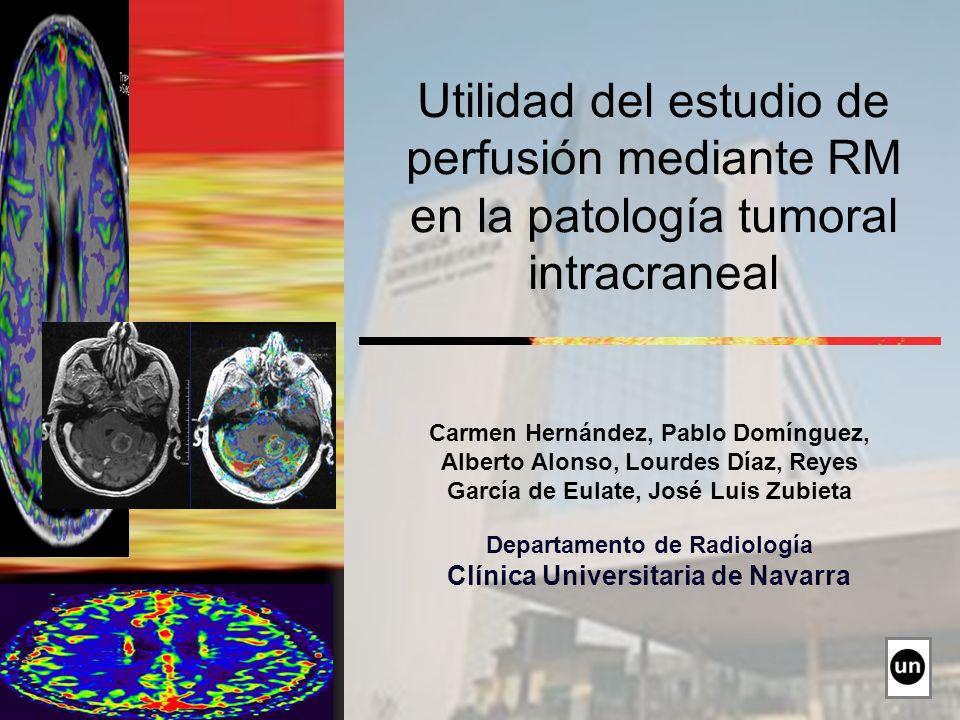 Carmen Hernández, Pablo Domínguez, Alberto Alonso, Lourdes Díaz, Reyes García de Eulate, José Luis Zubieta Departamento de Radiología Clínica Universi