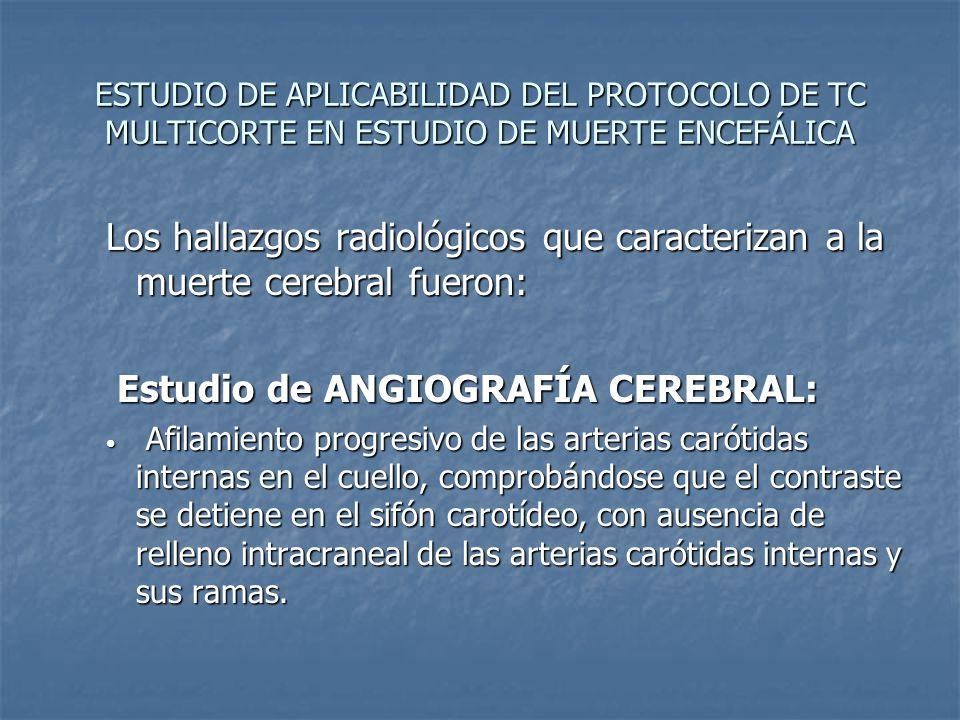 ESTUDIO DE APLICABILIDAD DEL PROTOCOLO DE TC MULTICORTE EN ESTUDIO DE MUERTE ENCEFÁLICA Los hallazgos radiológicos que caracterizan a la muerte cerebr