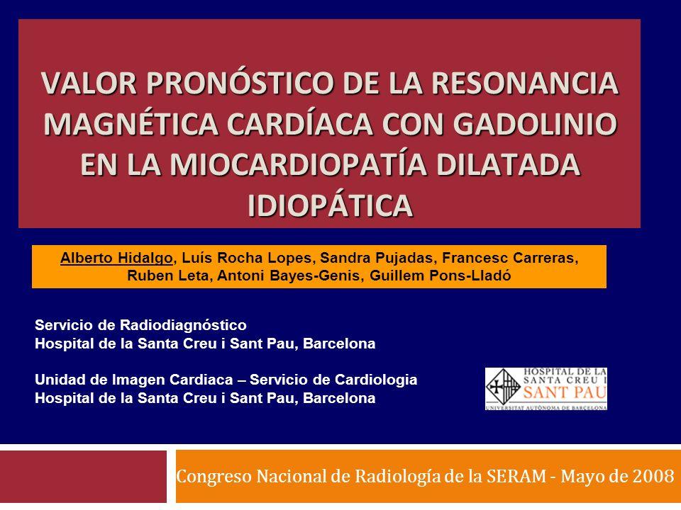 Introducción La resonancia magnética cardíaca (RMC) es, en la actualidad, la única técnica de imagen que permite la detección de fibrosis miocárdica, de origen isquémico o no isquémico, a través de las secuencias de realce tardío Ha sido demostrado el valór pronóstico de la presencia, cantidad y distribución de la fibrosis miocárdica detectada por RMC de causa isquémica