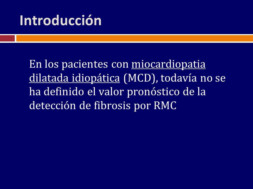 Introducción En los pacientes con miocardiopatia dilatada idiopática (MCD), todavía no se ha definido el valor pronóstico de la detección de fibrosis