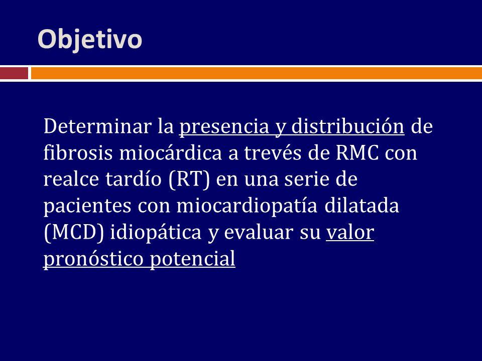 Objetivo Determinar la presencia y distribución de fibrosis miocárdica a trevés de RMC con realce tardío (RT) en una serie de pacientes con miocardiop