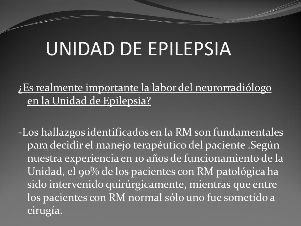 ¿Es realmente importante la labor del neurorradiólogo en la Unidad de Epilepsia? -Los hallazgos identificados en la RM son fundamentales para decidir