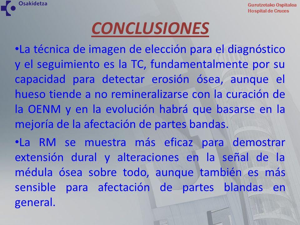 Gurutzetako Ospitalea Hospital de Cruces La técnica de imagen de elección para el diagnóstico y el seguimiento es la TC, fundamentalmente por su capac