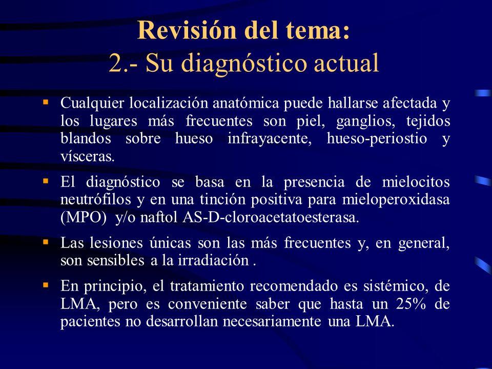 Revisión del tema: 2.- Su diagnóstico actual Cualquier localización anatómica puede hallarse afectada y los lugares más frecuentes son piel, ganglios,