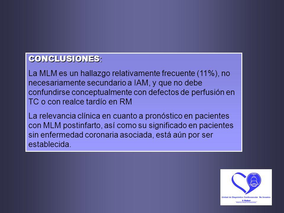 CONCLUSIONES : La MLM es un hallazgo relativamente frecuente (11%), no necesariamente secundario a IAM, y que no debe confundirse conceptualmente con