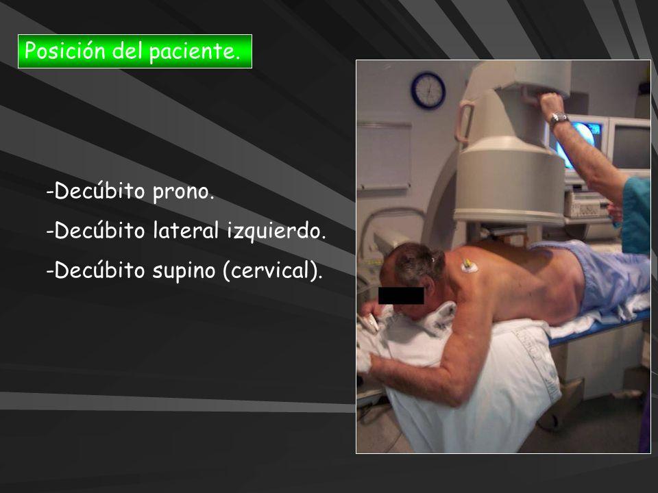 -Decúbito prono. -Decúbito lateral izquierdo. -Decúbito supino (cervical). Posición del paciente.