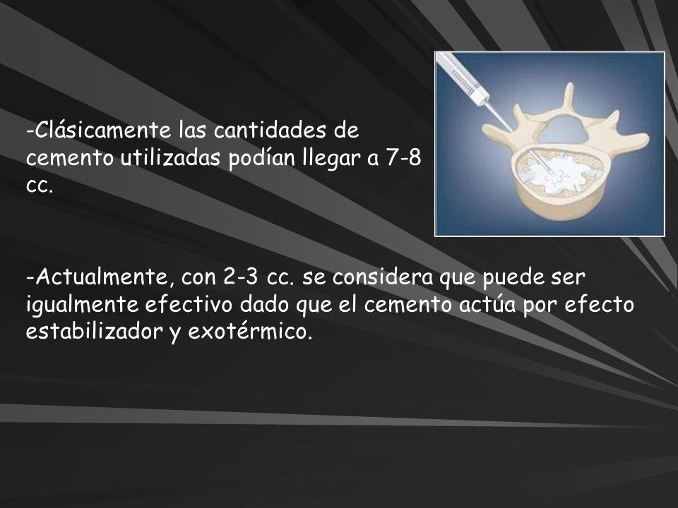 -Clásicamente las cantidades de cemento utilizadas podían llegar a 7-8 cc. -Actualmente, con 2-3 cc. se considera que puede ser igualmente efectivo da