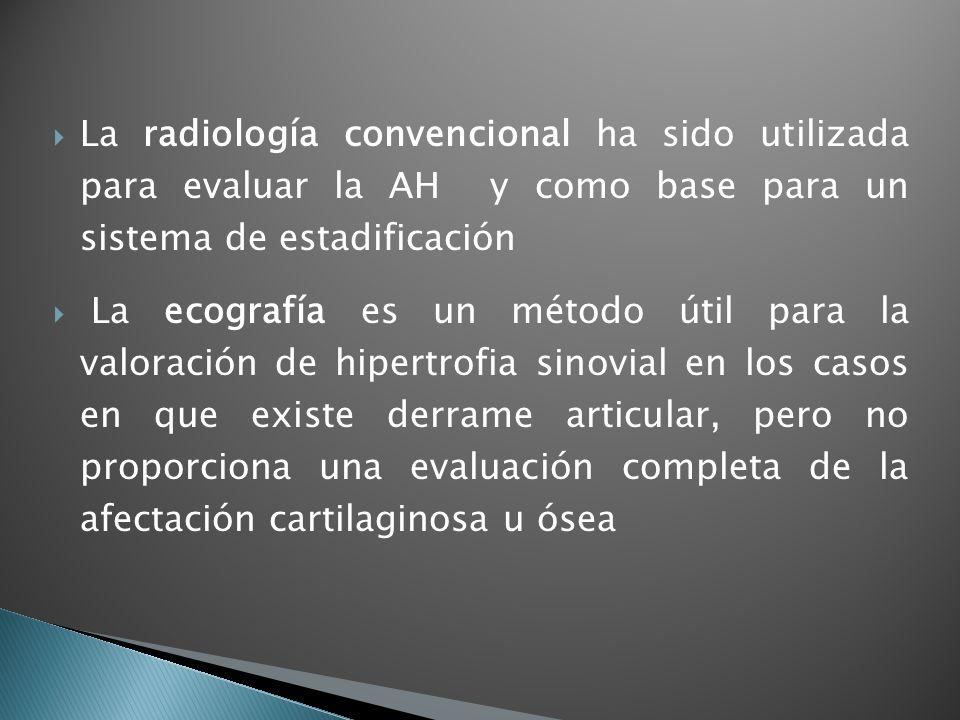 La radiología convencional ha sido utilizada para evaluar la AH y como base para un sistema de estadificación La ecografía es un método útil para la v