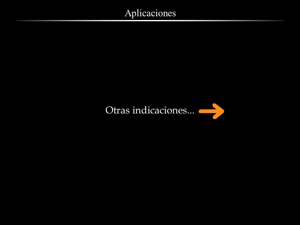 Aplicaciones Otras indicaciones...