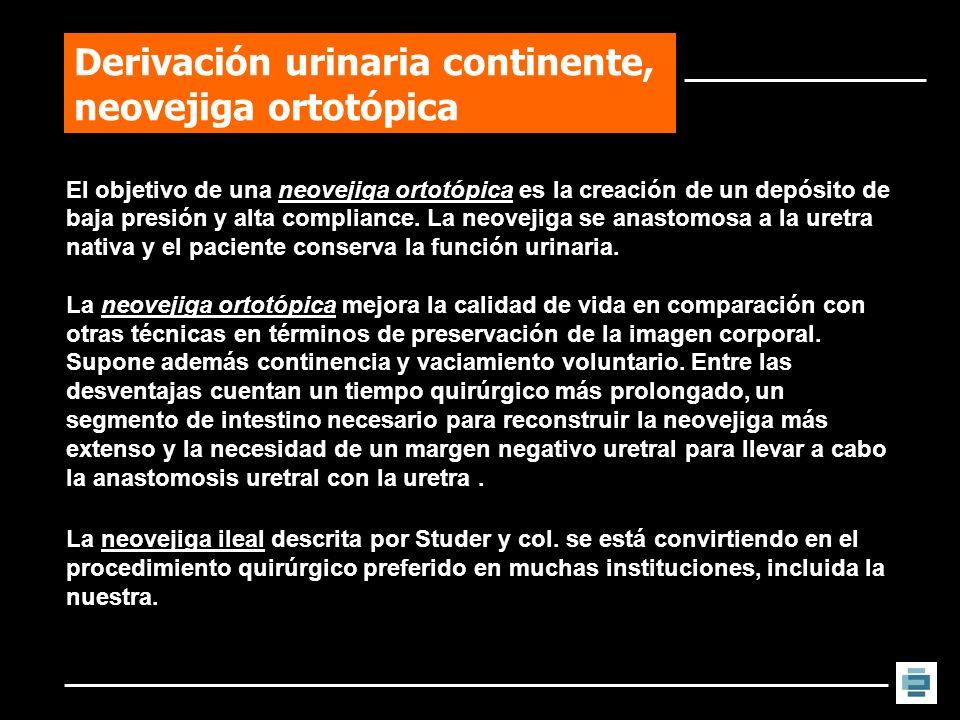 El objetivo de una neovejiga ortotópica es la creación de un depósito de baja presión y alta compliance. La neovejiga se anastomosa a la uretra nativa