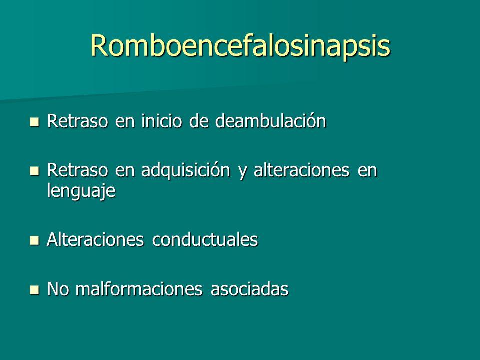 Romboencefalosinapsis Retraso en inicio de deambulación Retraso en inicio de deambulación Retraso en adquisición y alteraciones en lenguaje Retraso en