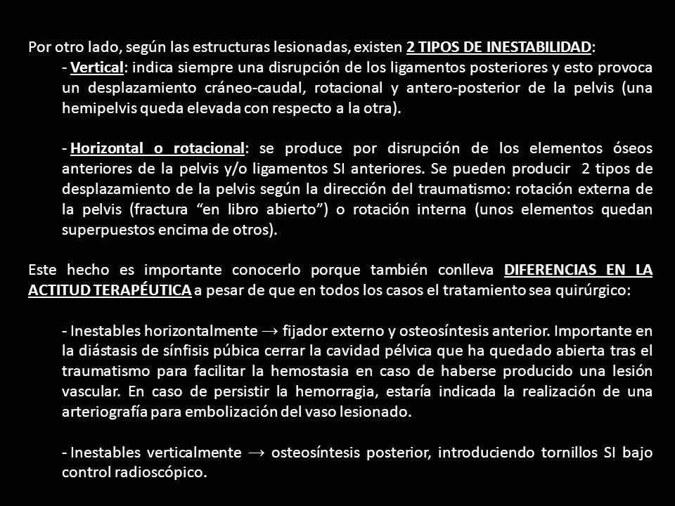 Por otro lado, según las estructuras lesionadas, existen 2 TIPOS DE INESTABILIDAD: - Vertical: indica siempre una disrupción de los ligamentos posteri