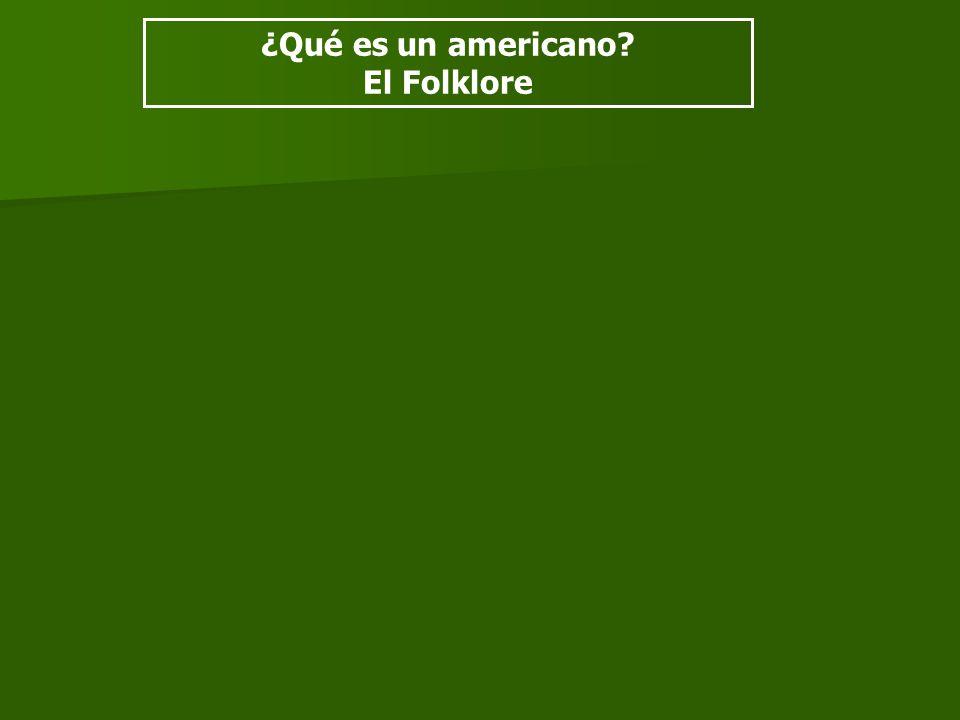 ¿Qué es un americano? El Folklore