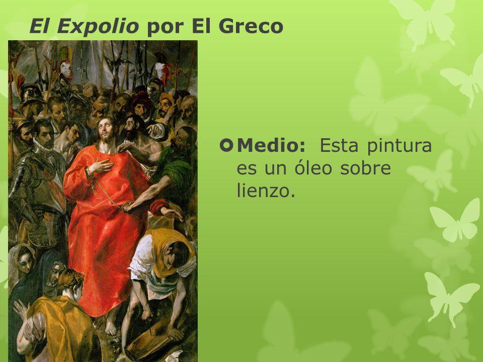El Expolio por El Greco Medio: Esta pintura es un óleo sobre lienzo.