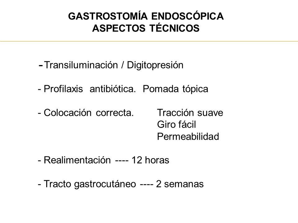 GASTROSTOMÍA ENDOSCÓPICA ASPECTOS TÉCNICOS - Transiluminación / Digitopresión - Profilaxis antibiótica. Pomada tópica - Colocación correcta.Tracción s