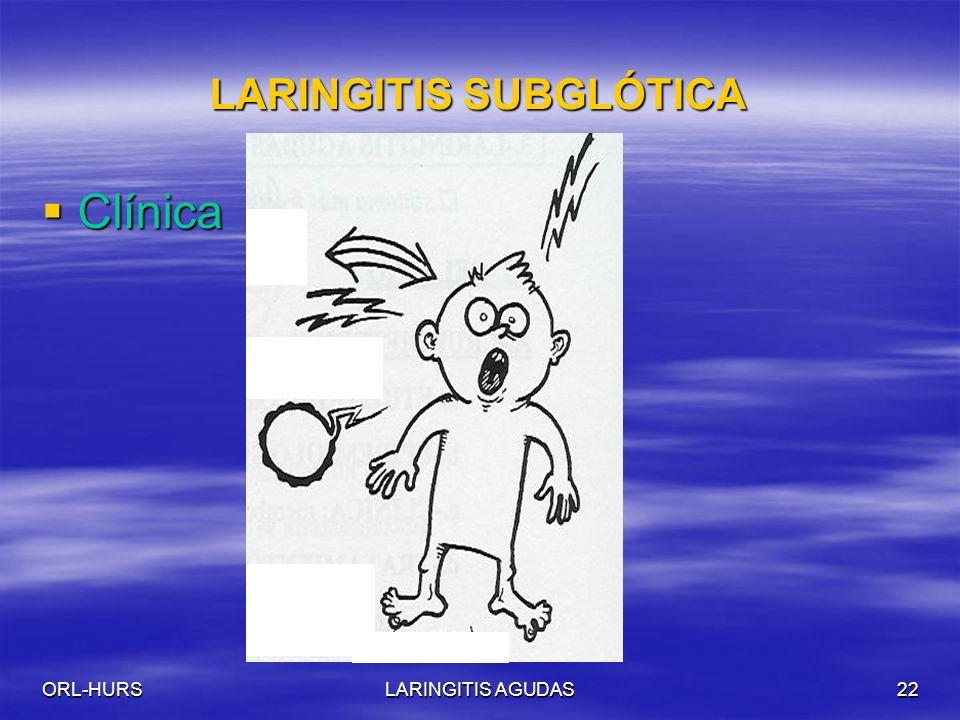 ORL-HURSLARINGITIS AGUDAS22 LARINGITIS SUBGLÓTICA Clínica Clínica
