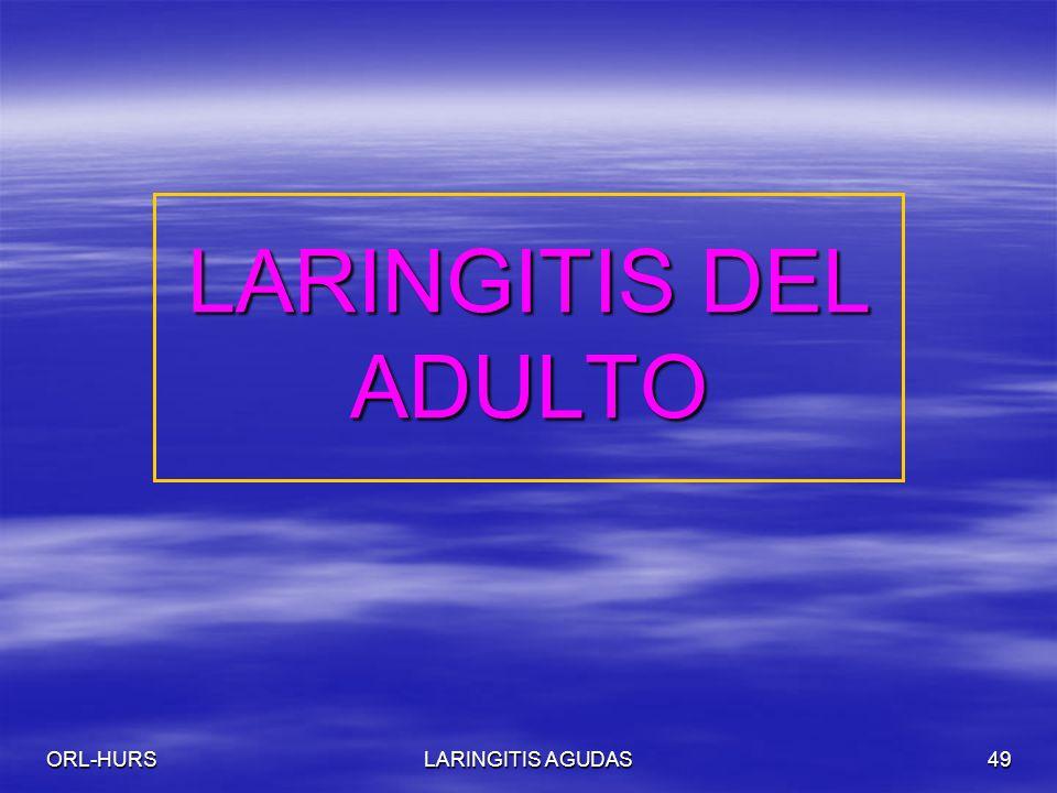 ORL-HURSLARINGITIS AGUDAS49 LARINGITIS DEL ADULTO