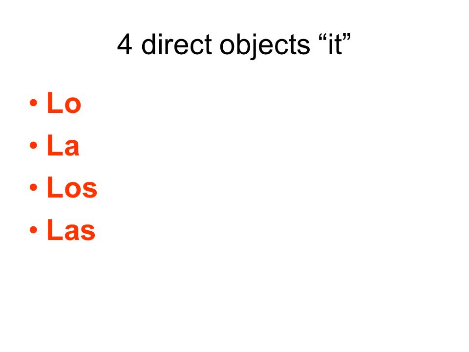 4 direct objects it Lo La Los Las