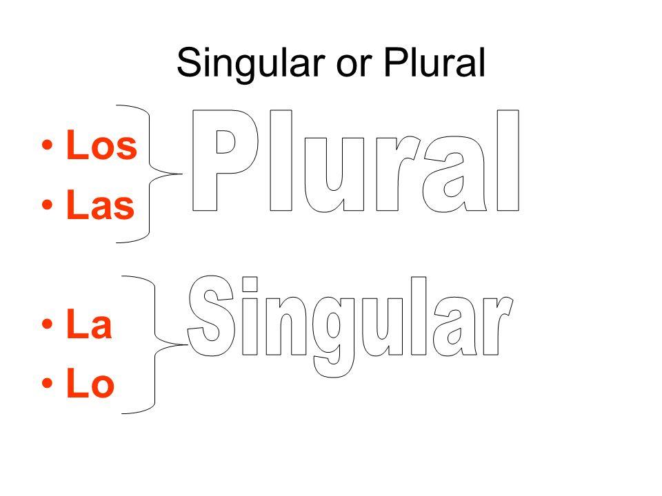 Singular or Plural Los Las La Lo