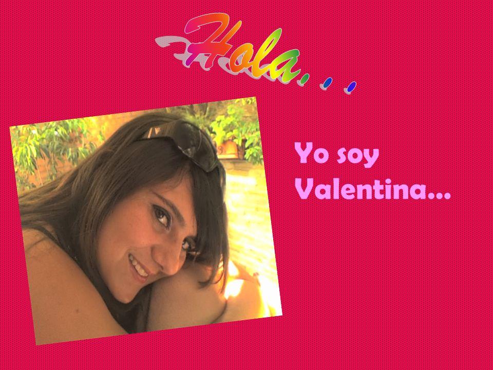 Yo soy Valentina…