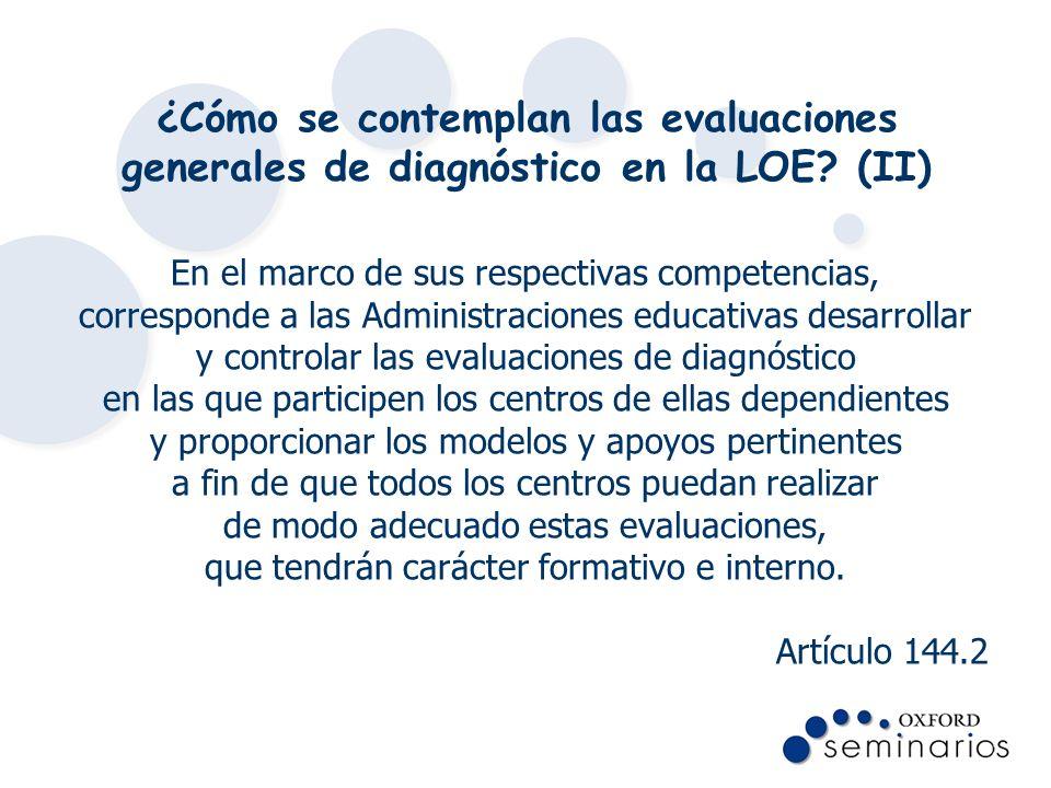 ¿Cómo se contemplan las evaluaciones generales de diagnóstico en la LOE? (II) En el marco de sus respectivas competencias, corresponde a las Administr