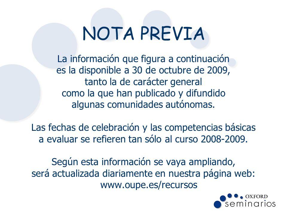 NOTA PREVIA La información que figura a continuación es la disponible a 30 de octubre de 2009, tanto la de carácter general como la que han publicado