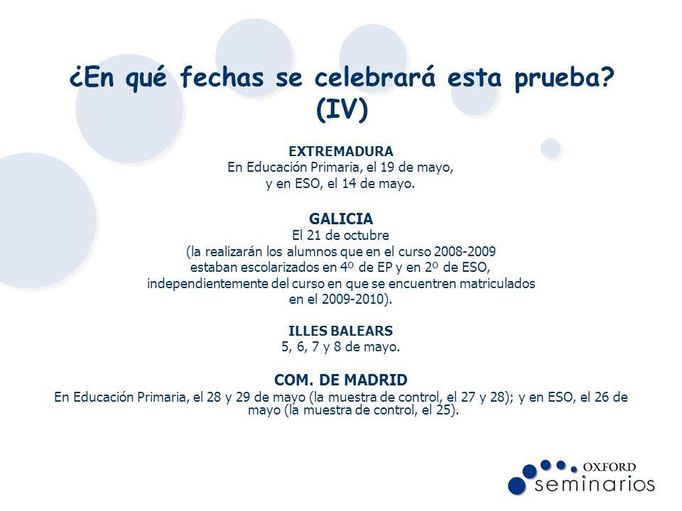 ¿En qué fechas se celebrará esta prueba? (IV) EXTREMADURA En Educación Primaria, el 19 de mayo, y en ESO, el 14 de mayo. GALICIA El 21 de octubre (la